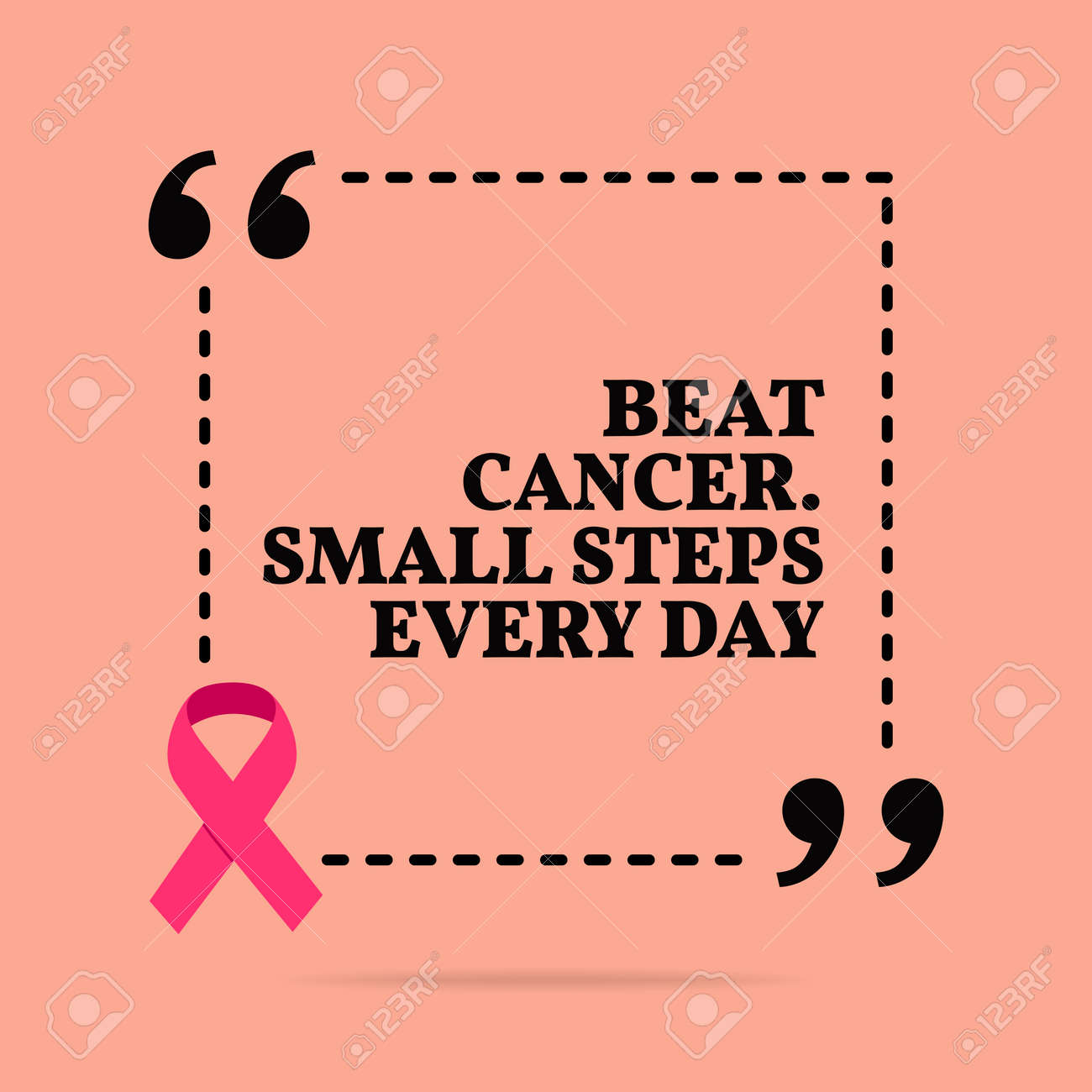 Inspirational motivational quote. Beat cancer. Small steps every..