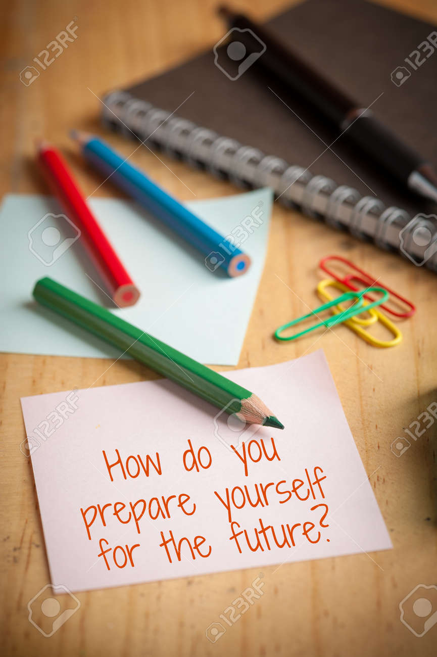 How Do You Prepare Yourself For The Future Is Written On Sticky