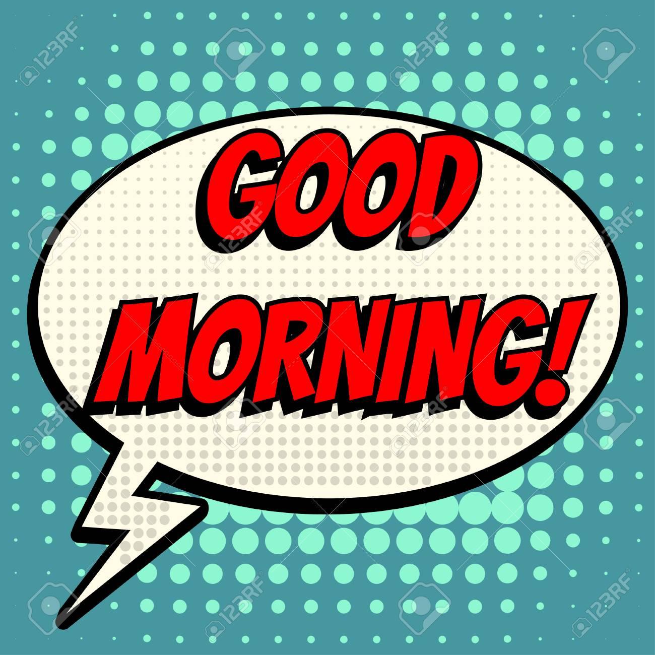 b631b7d397 Good morning comic book bubble text retro style Stock Vector - 58666329