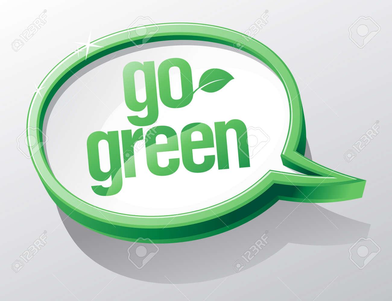 Go green shiny glass speech bubble. Stock Vector - 9496637
