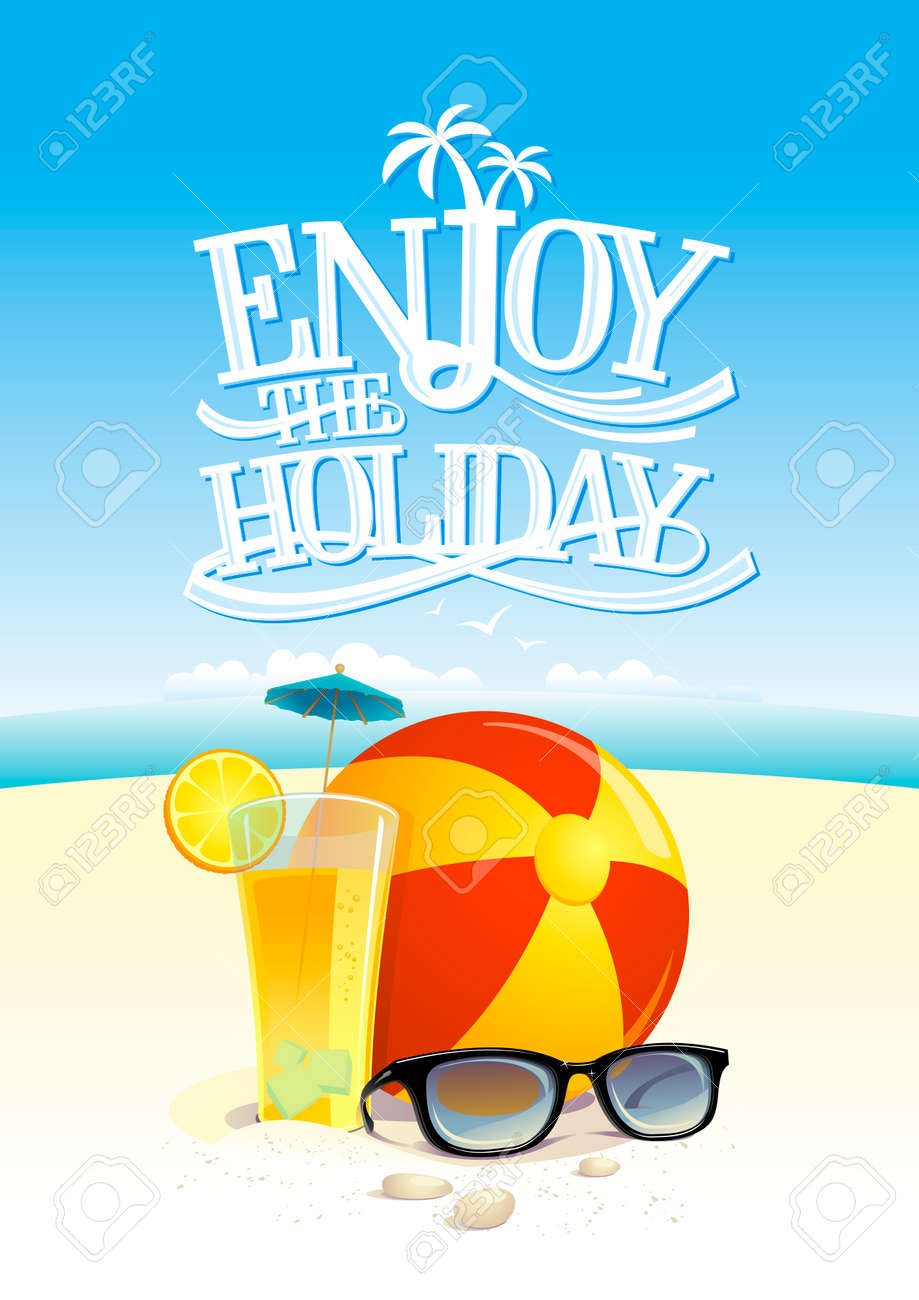 Enjoy The Holiday Quote Card With Beach Backdrop, Sun Glasses, Beach Ball  And Fruit