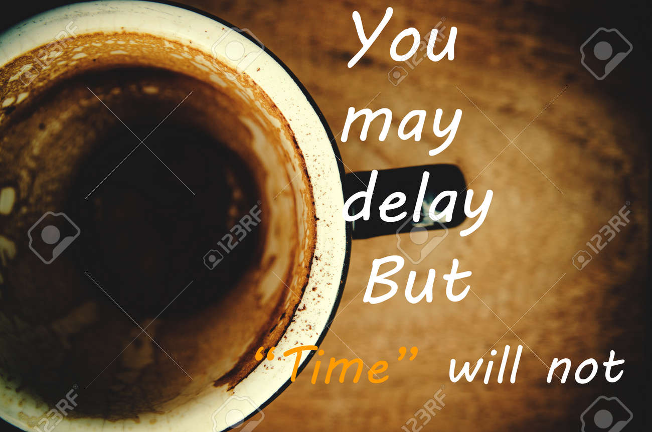 Nice Stock Photo   Time Quote. Inspirational Quote . On Wood Background And  Dirty Coffee Cup
