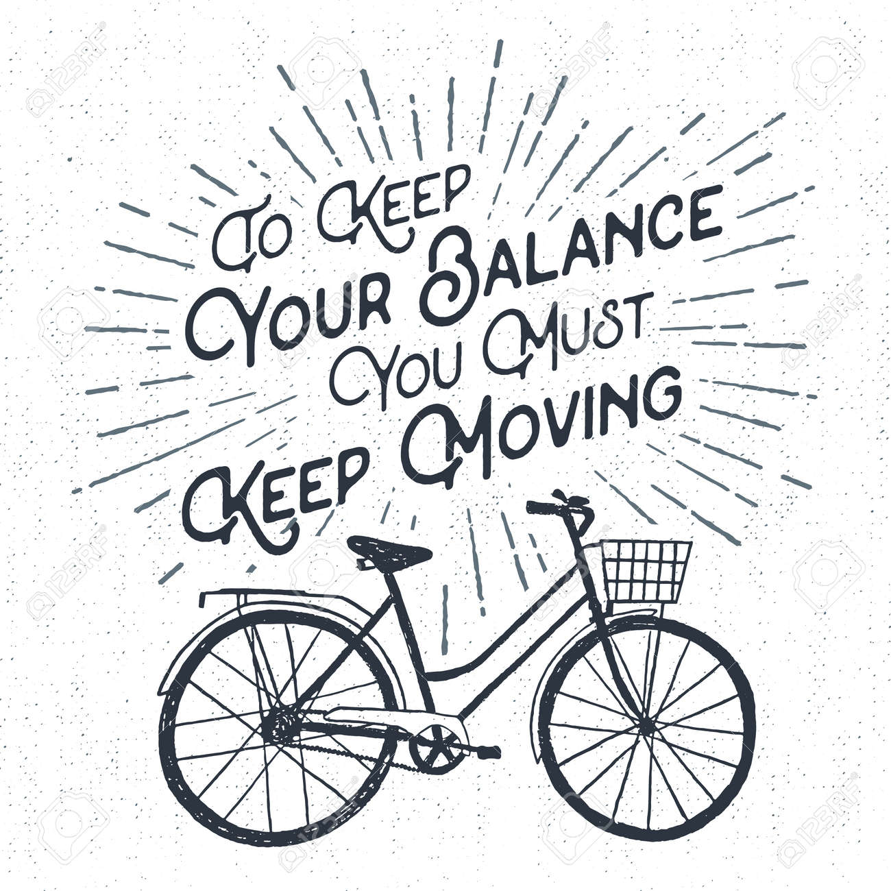 """Hand drawn textured vintage label, retro badge with bicycle vector illustration and """"To keep your balance you must keep moving"""" lettering. - 53285577"""