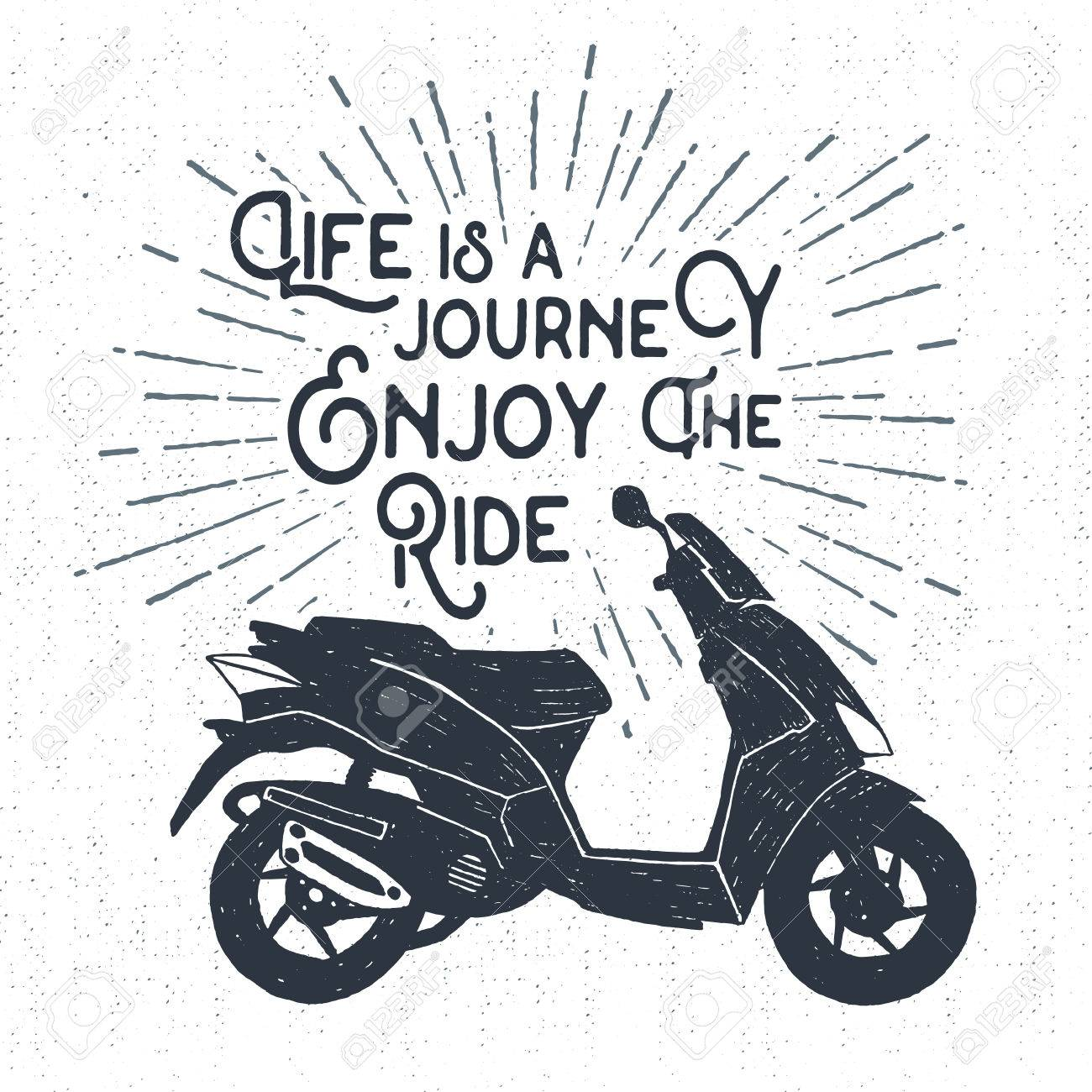 """Hand drawn textured label with scooter vector illustration and """"Life is a journey. Enjoy the ride"""" inspirational lettering. - 53285839"""