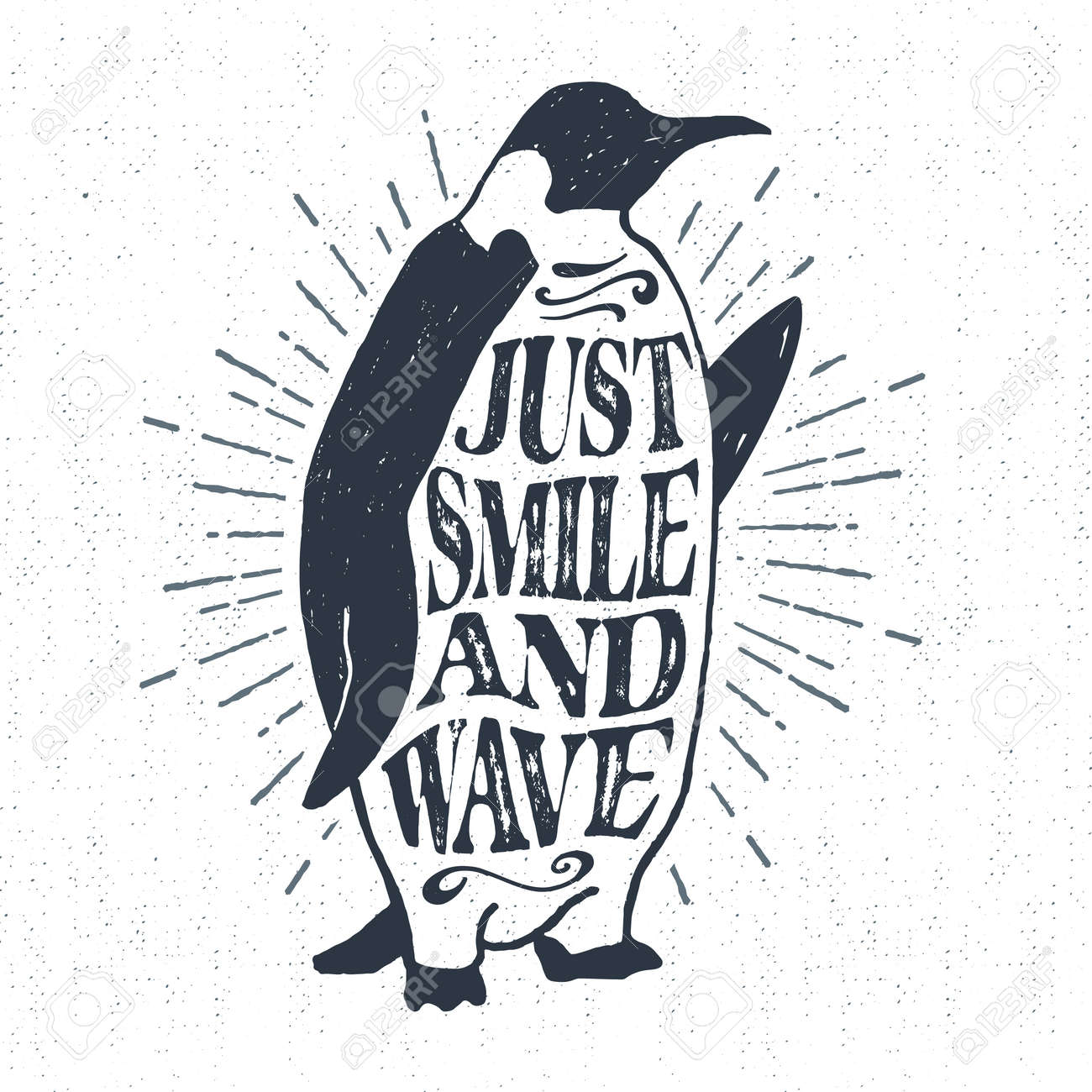 """Hand drawn textured vintage label, retro badge with emperor penguin vector illustration and """"Just smile and wave"""" lettering. - 55094484"""