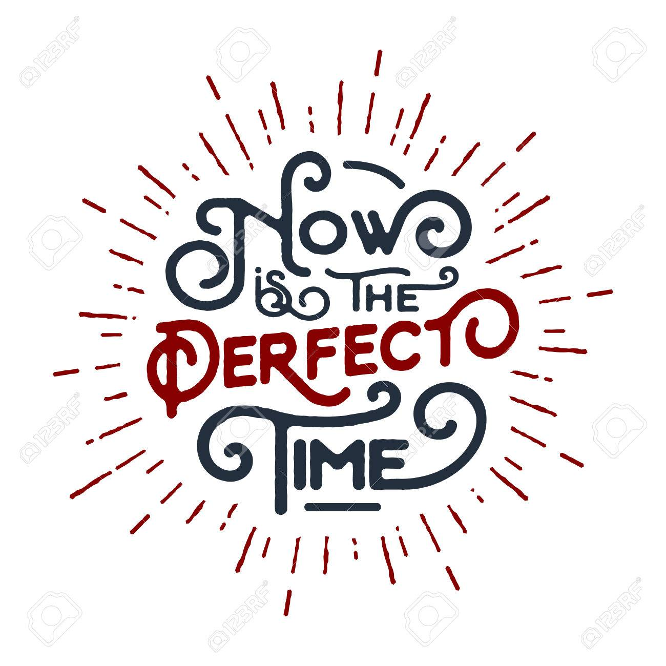 Inspirational red and black vector lettering on white background. Now is the perfect time. - 73433725