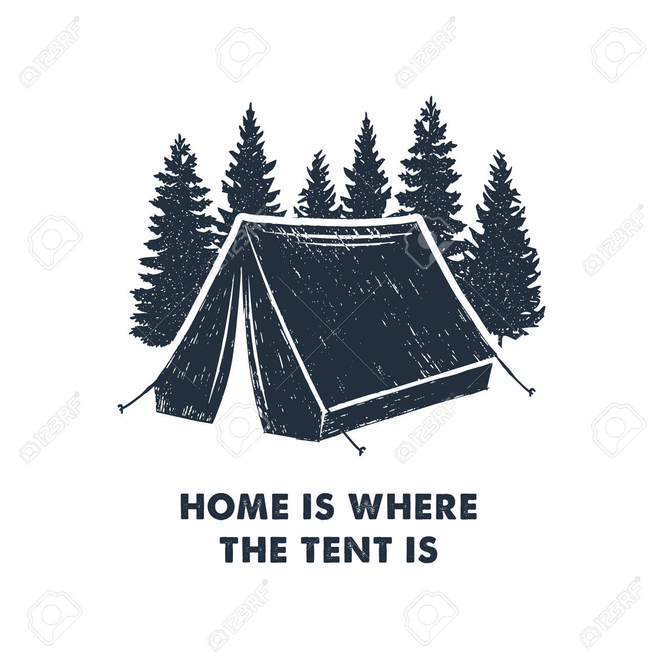 """Hand drawn inspirational label with pine trees and camping tent textured vector illustrations and """"Home is where the tent is"""" lettering. - 91098072"""