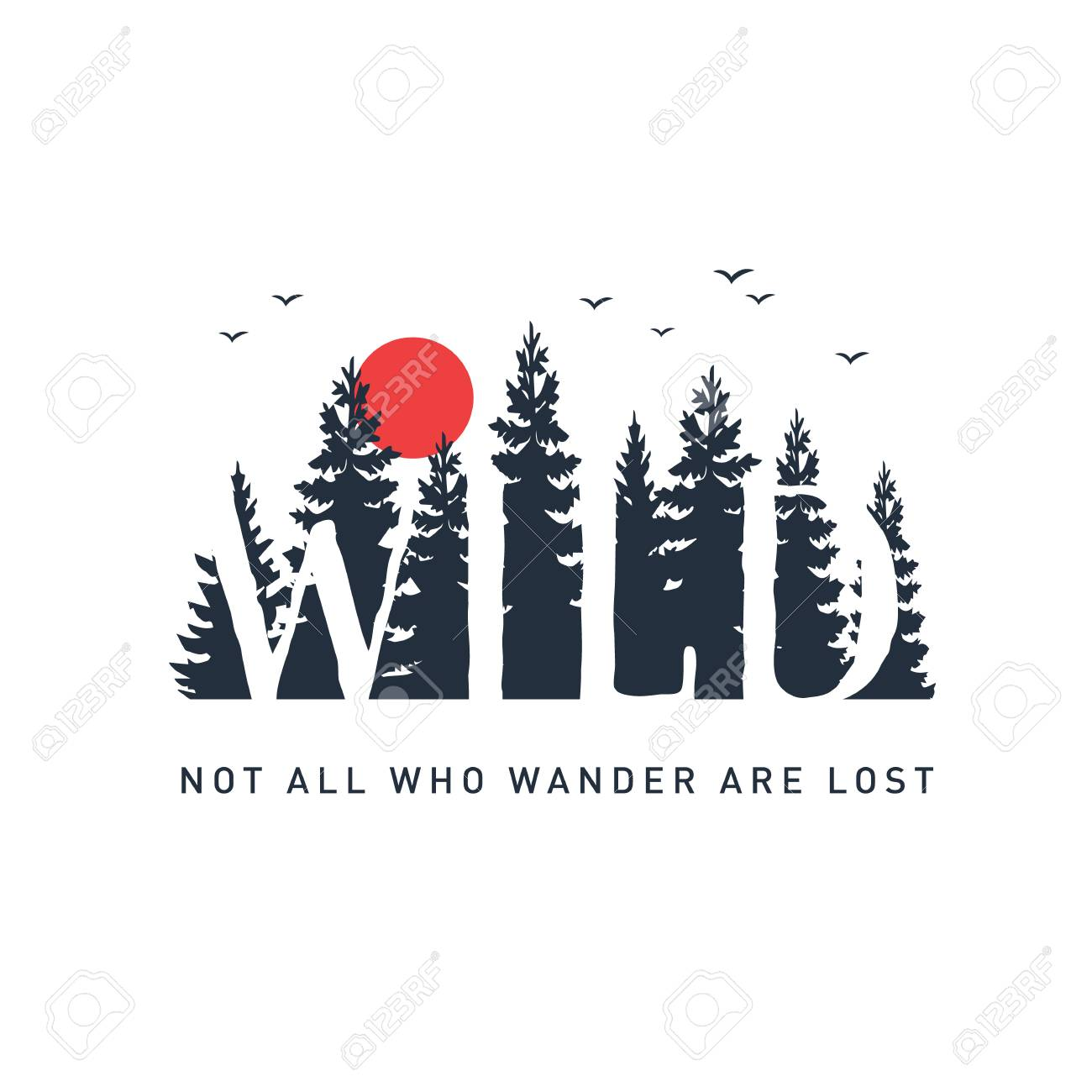 """Hand drawn travel badge with pine trees textured vector illustration and """"Wild. Not all who wander are lost"""" inspirational lettering. - 95862016"""