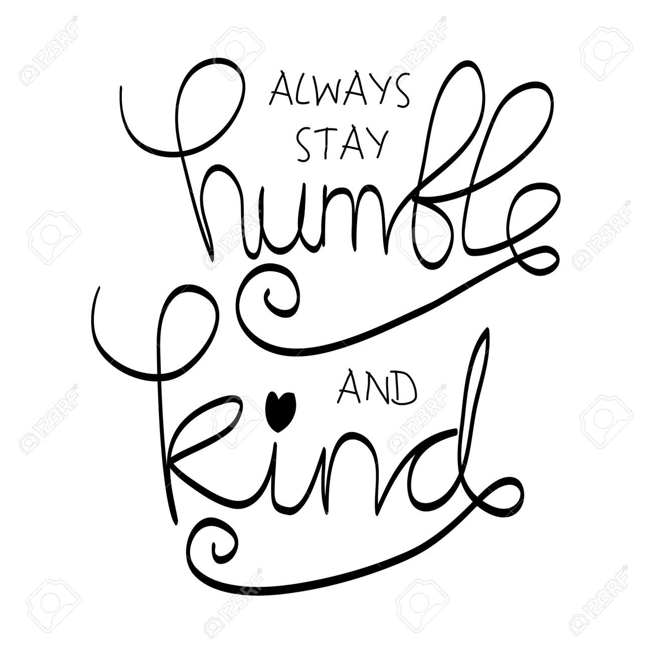 Always Stay Humble And Kind Motivational Quote Royalty Free
