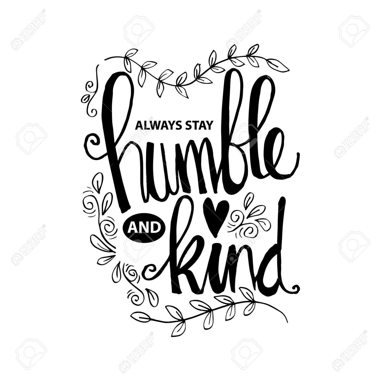 Always Stay Humble And Kind Lettering Inspirational Quote Royalty