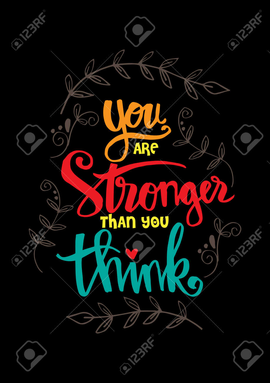 You Are Stronger Than You Think Motivational Quote Royalty Free