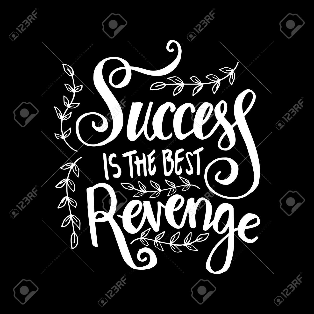 Success Is The Best Revenge Motivational Quote Royalty Free