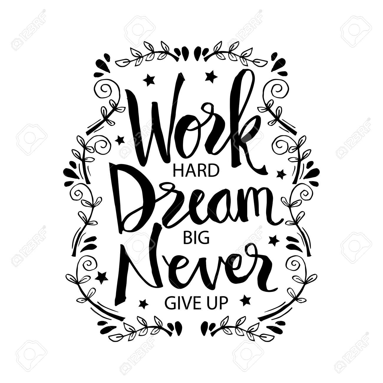 Work Hard Dream Big And Never Give Up Motivational Quote Royalty