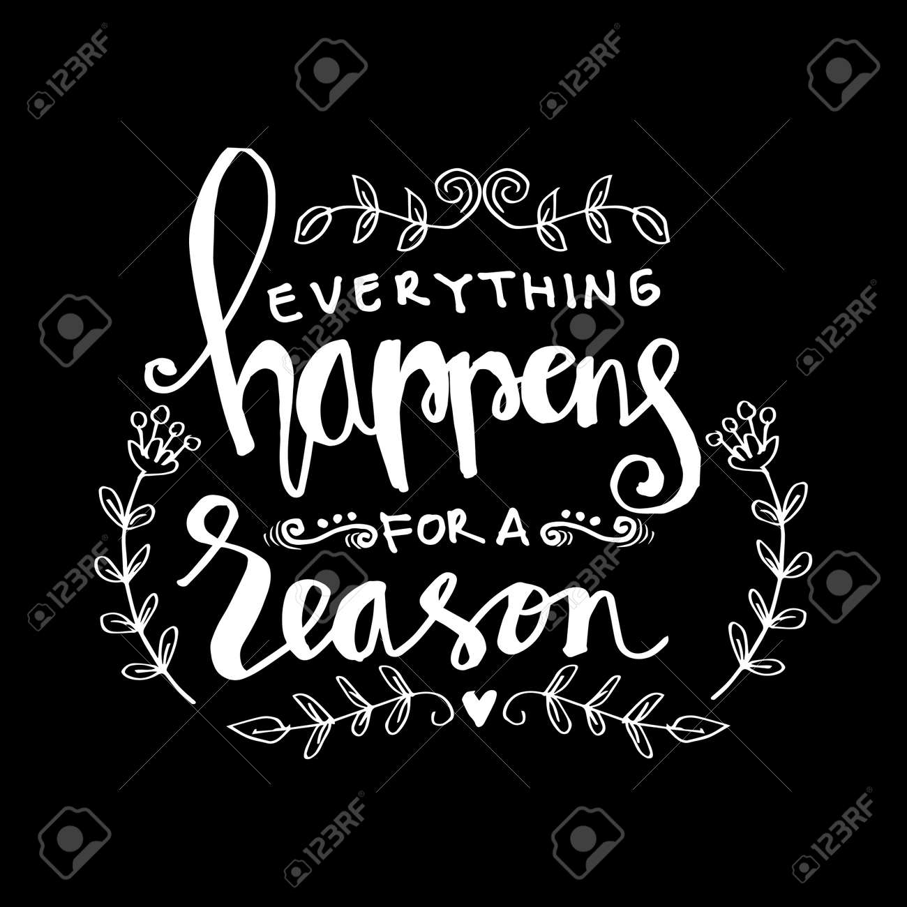 Everything Happens For A Reason Motivational Quote Royalty Free