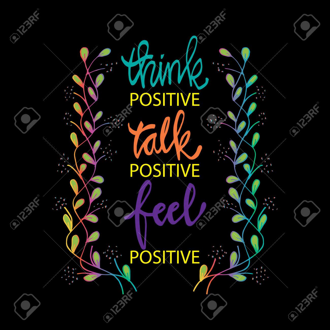 foto de Think Positive Talk Positive Feel Positive. Inspirational Quotes ...