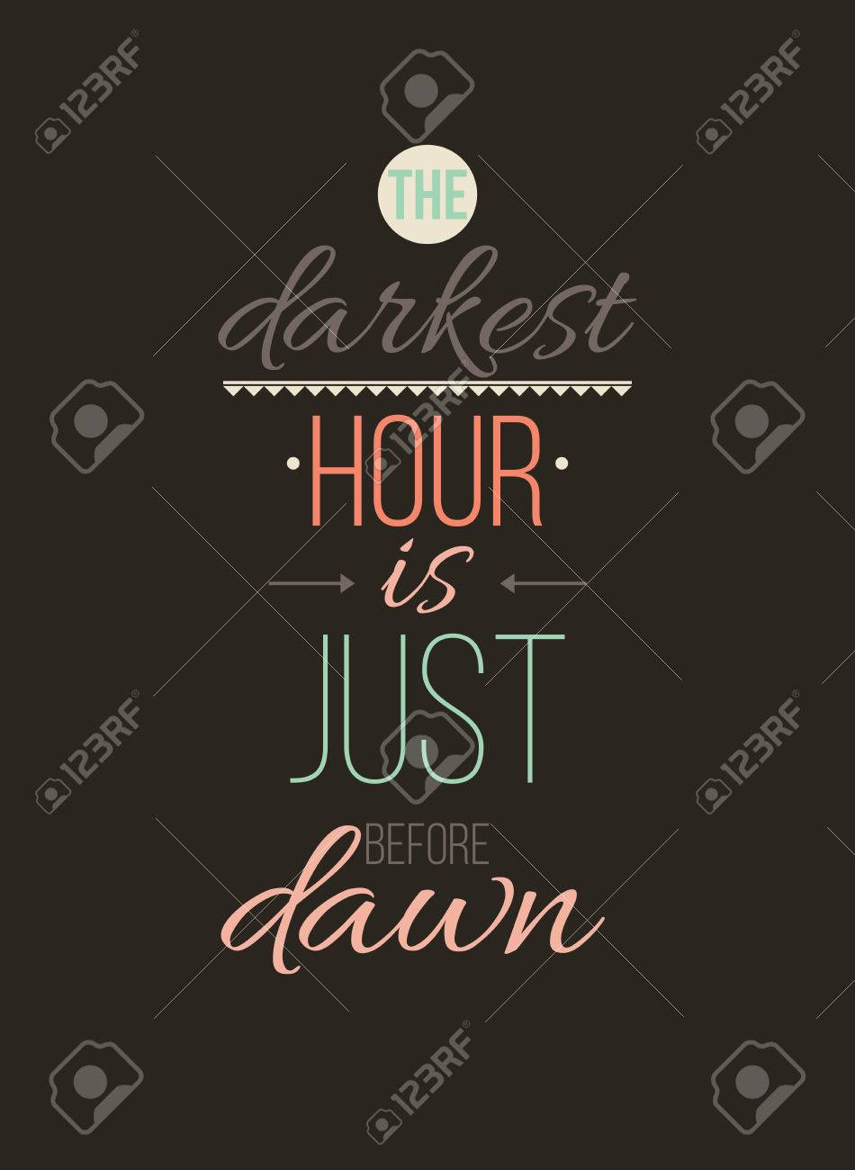 The darkest hour is just before dawn  Inspirational Quote Poster