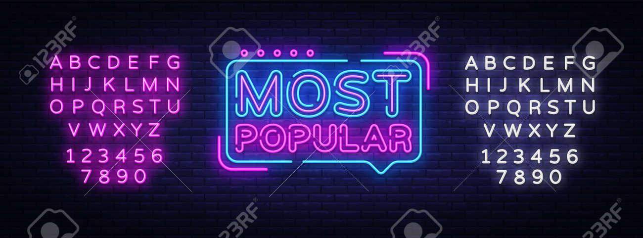 Most Popular neon sign vector. Most Popular Design template neon sign, light banner, neon signboard, nightly bright advertising, light inscription. Vector illustration. Editing text neon sign - 119782866