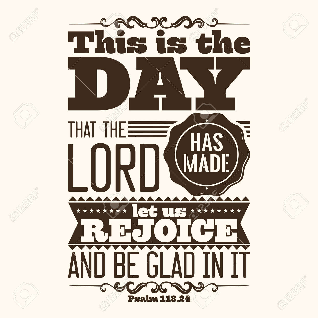 Bible typographic. This is the day that the LORD has made; let us rejoice and be glad in it. - 53174146