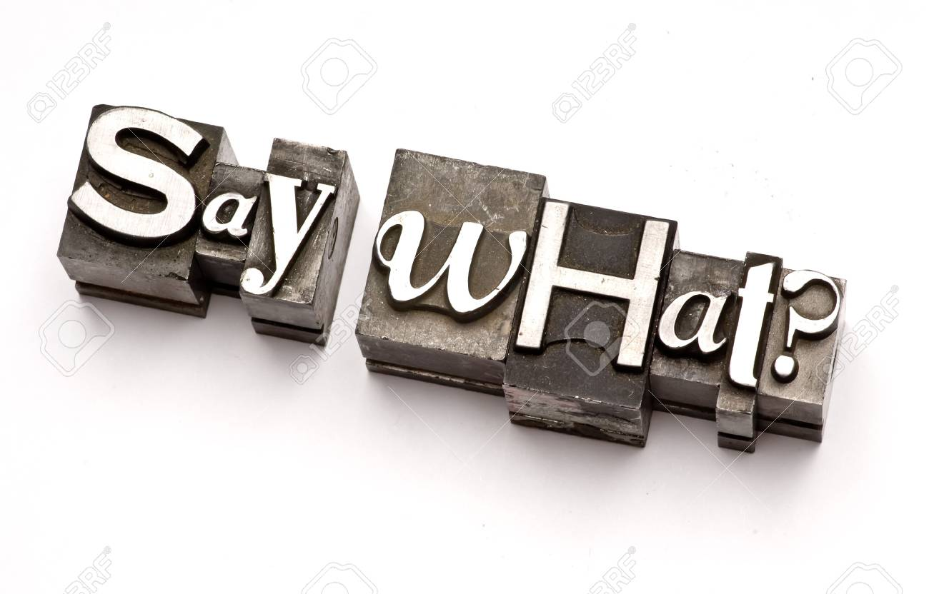 Say What? photographed using vintage letterpress type Stock Photo - 3593495