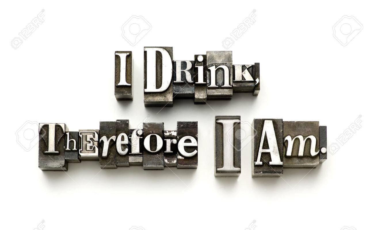 The phrase I drink therefore I am photographed using vintage letterpress type. Stock Photo - 4137559
