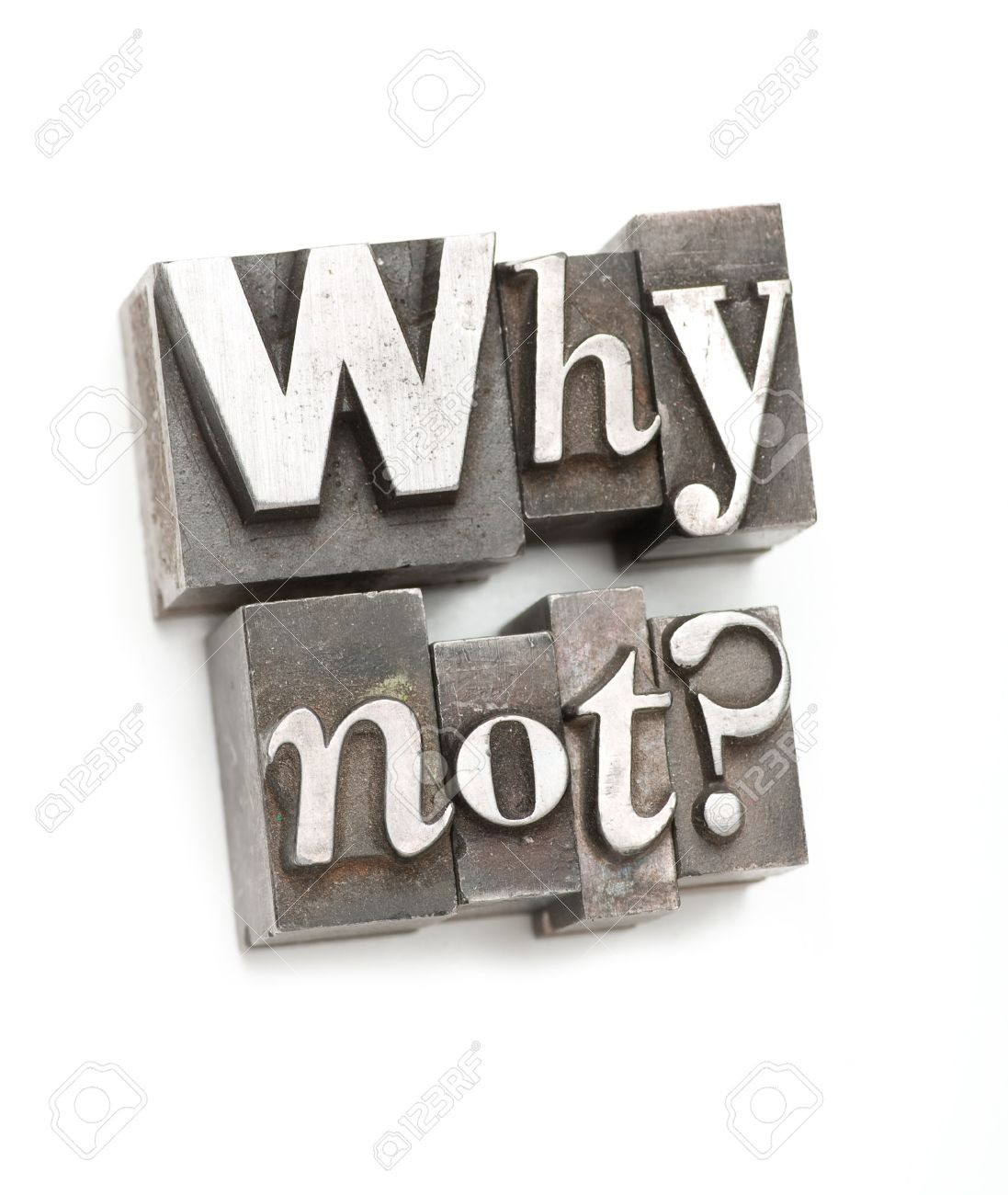 The phrase Why Not? photographed using vintage letterpress type. Stock Photo - 4137560