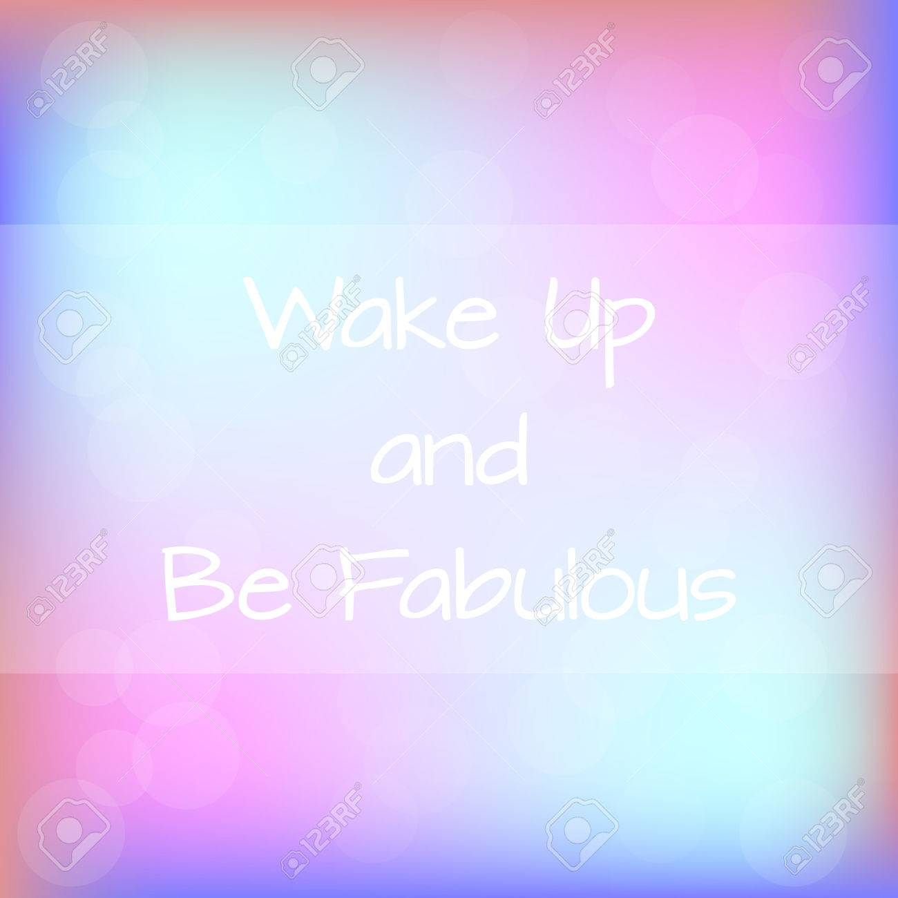 Wake Up and Be Fabulous Rainbow Blurred Background Motivation Quote Poster Typography Vector - 47477980