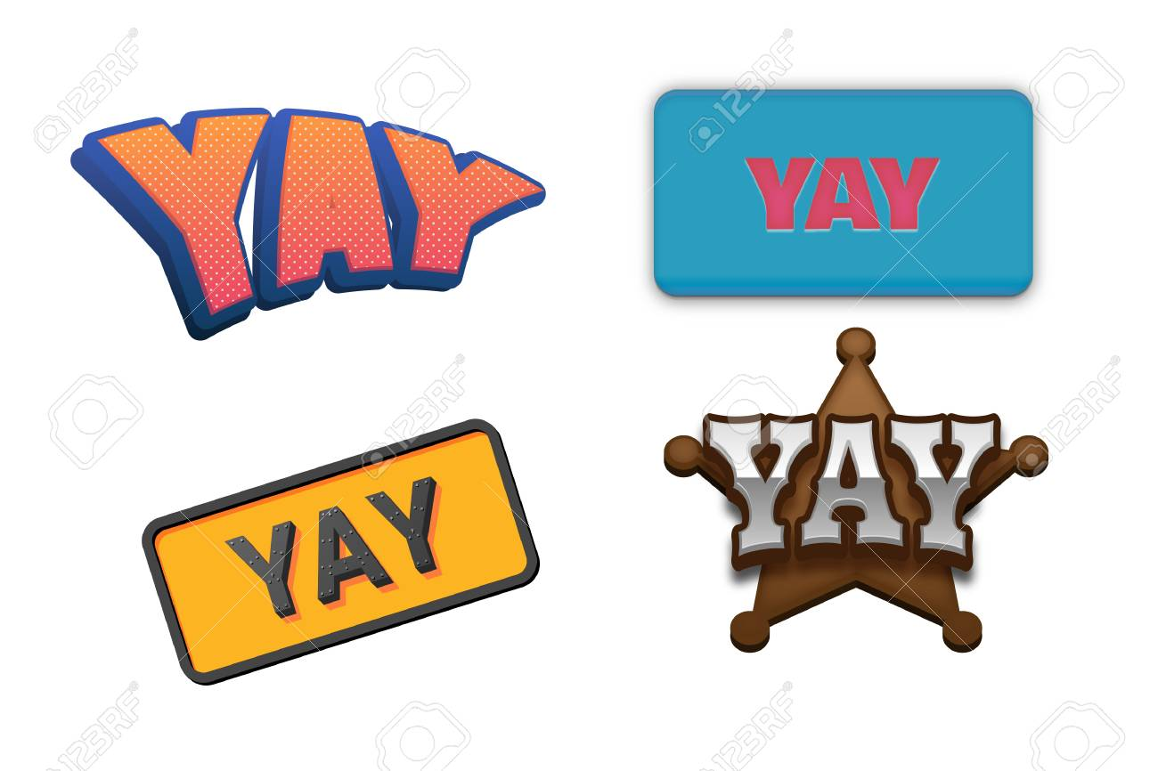 Yay Text For Title Or Headline In 3d Fancy Fun And Futuristic Stock Photo Picture And Royalty Free Image Image 78054024 Do one of the following: 123rf com