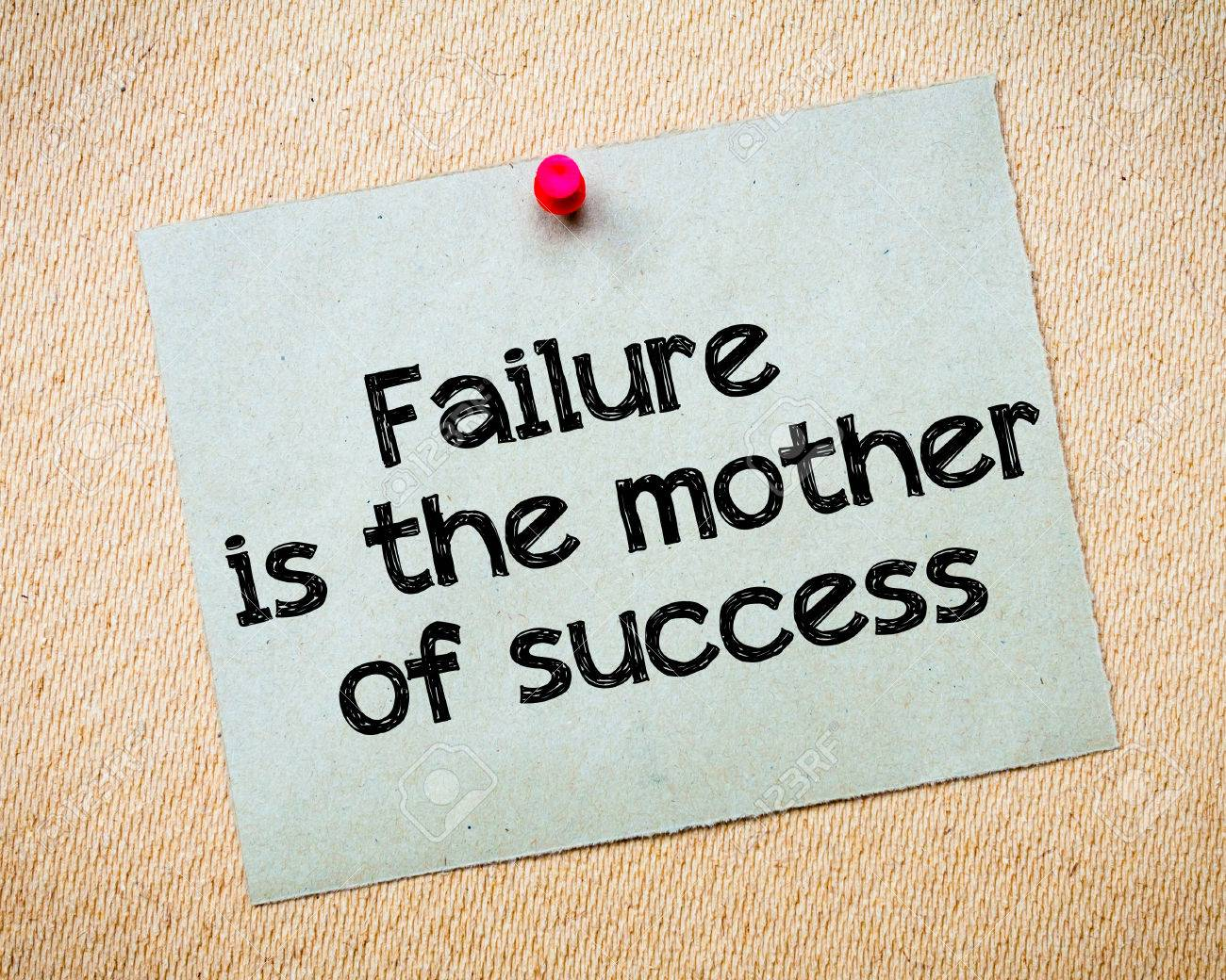 Failure Is The Mother Of Success Message. Recycled Paper Note.. Stock  Photo, Picture And Royalty Free Image. Image 38060827.