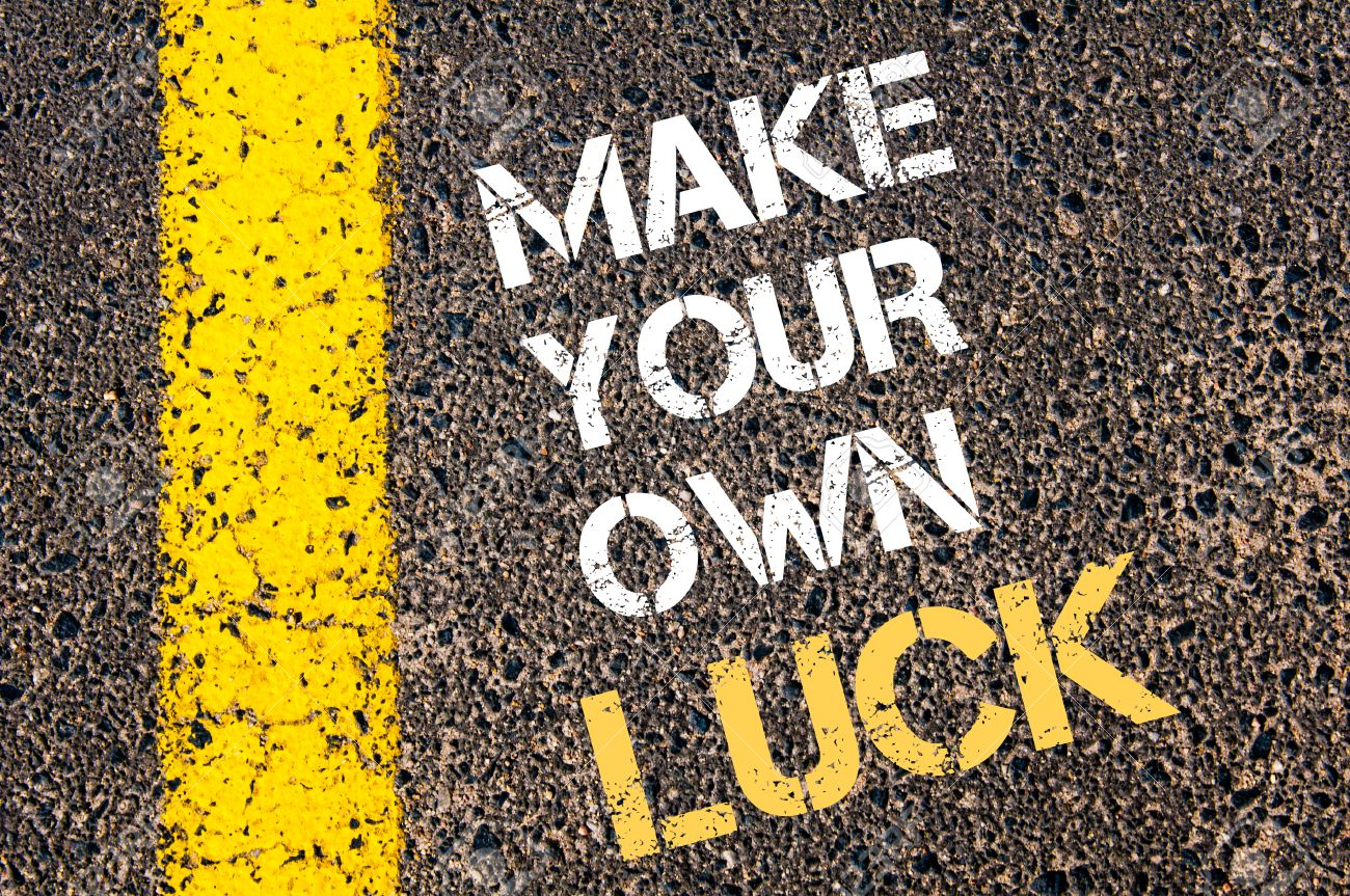 Make Your Own Quote Unique Make Your Own Luck Motivational Quoteyellow Paint Line On The