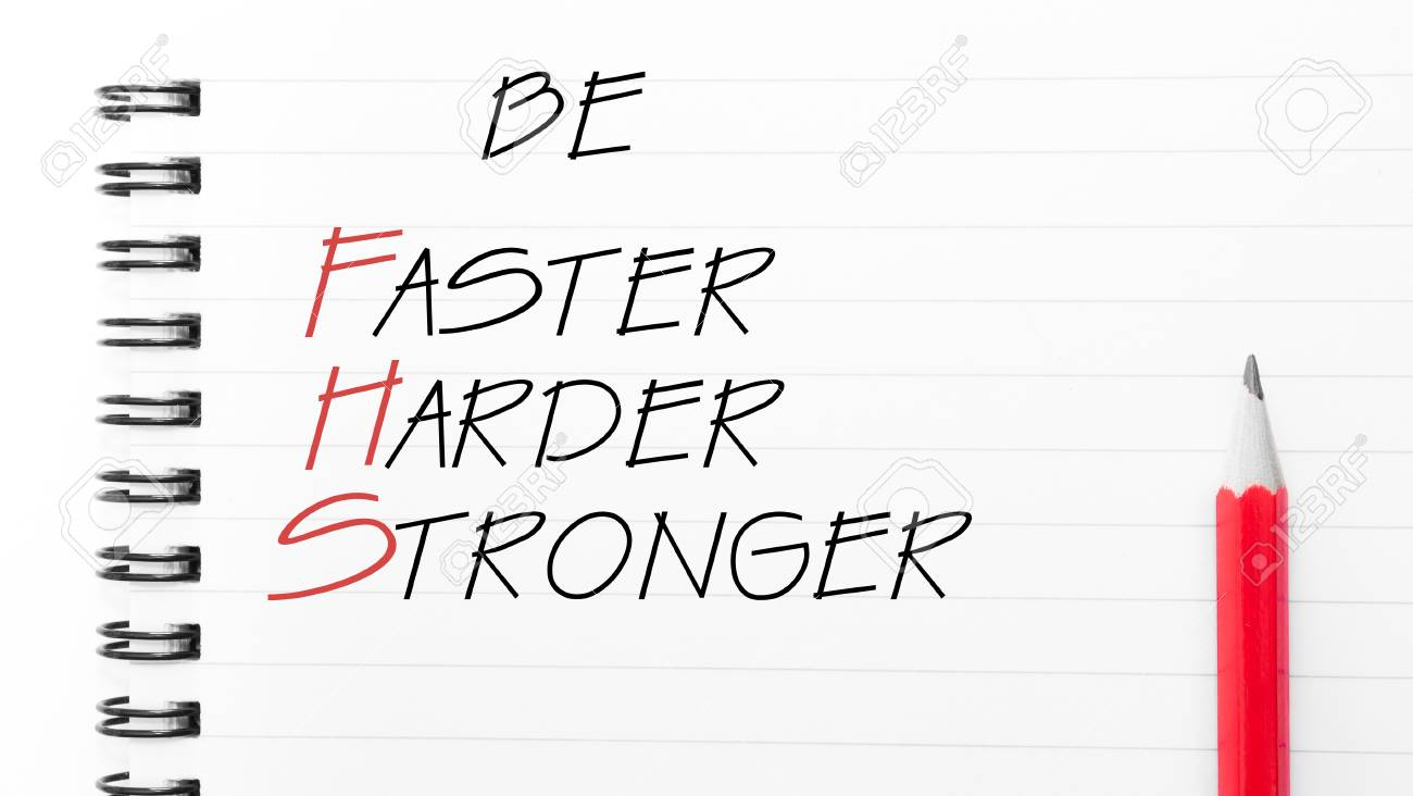 Motivational Concept Image. Be Faster, Harder, Stronger Text Written On  Notebook Page, Red Pencil On The