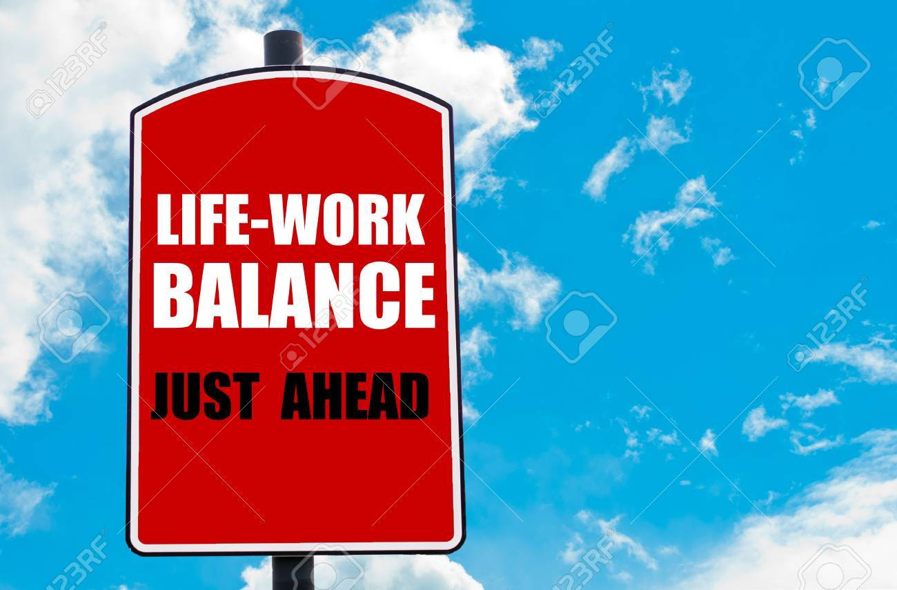 Work Life Balance Quote Work Life Balance Just Ahead Motivational Quote Written On Red