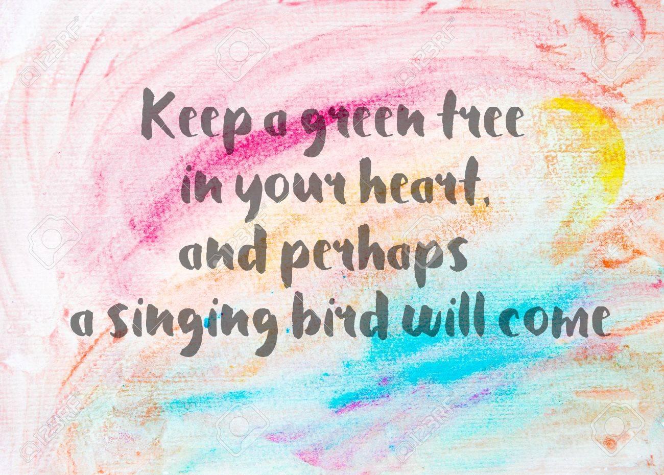 Halten Sie Einen Grünen Baum In Ihrem Herzen, Und Vielleicht Wird ...