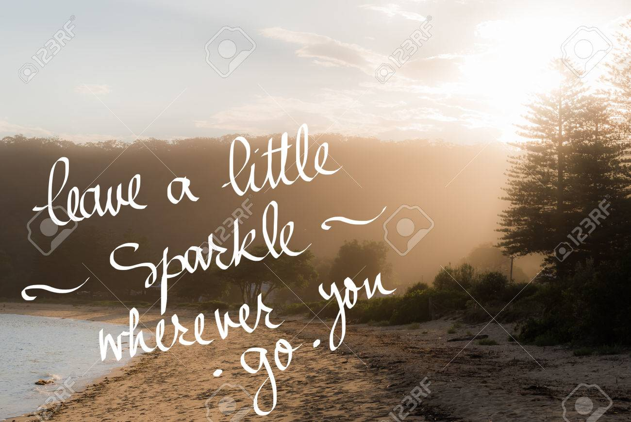 Leave A Little Sparkle wherever you Go message  Handwritten motivational