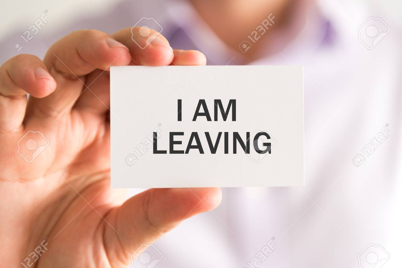 Closeup On Businessman Holding A Card With I AM LEAVING Message,.. Stock Photo, Picture And Royalty Free Image. Image 72884508.