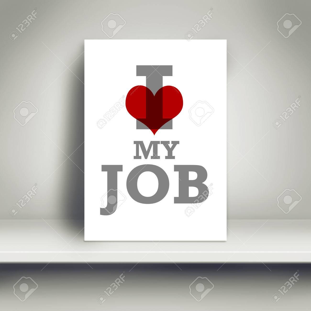 Ich Liebe Meinen Job Motivation Unternehmen Poster Auf Weisse Regal