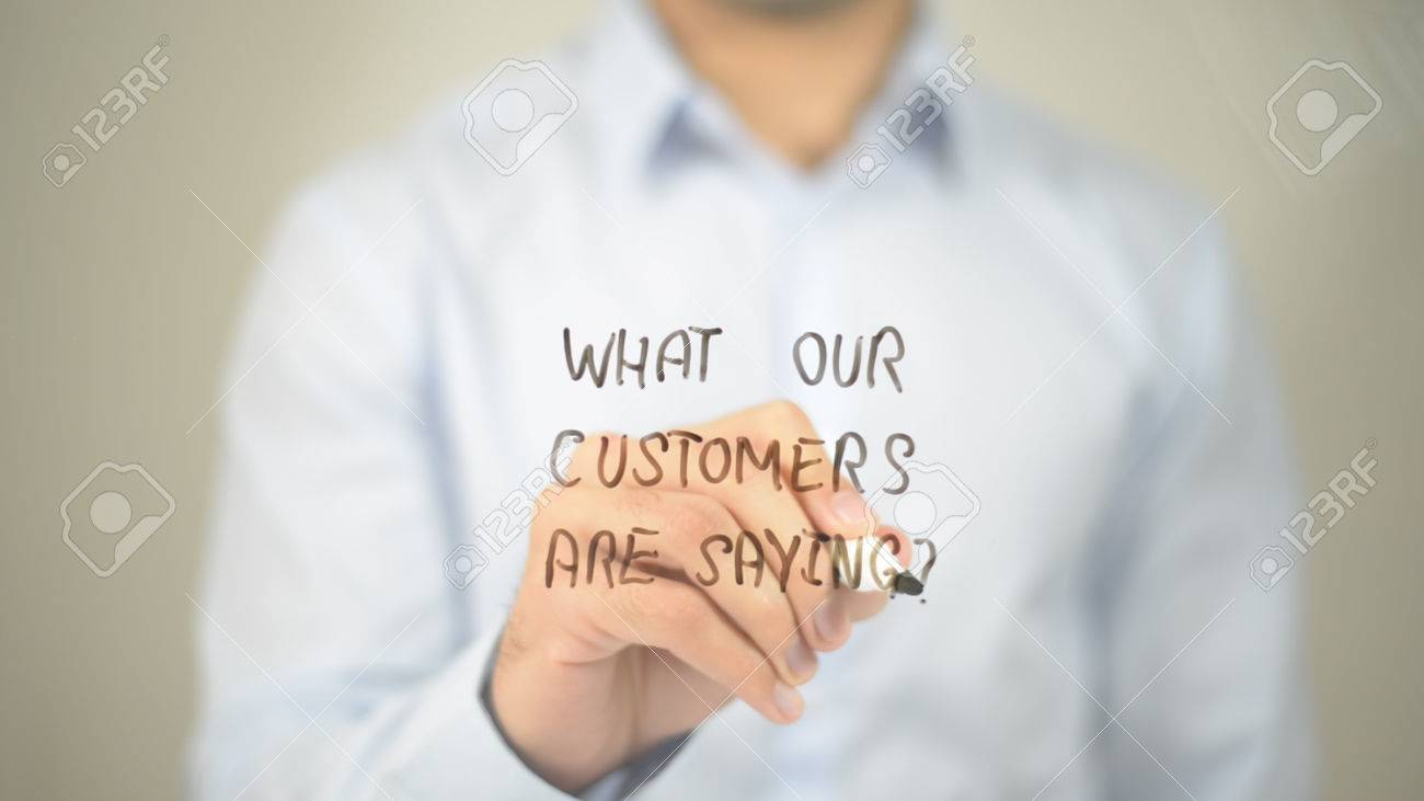 What Our Customers Are Saying ? , man writing on transparent screen - 85505308
