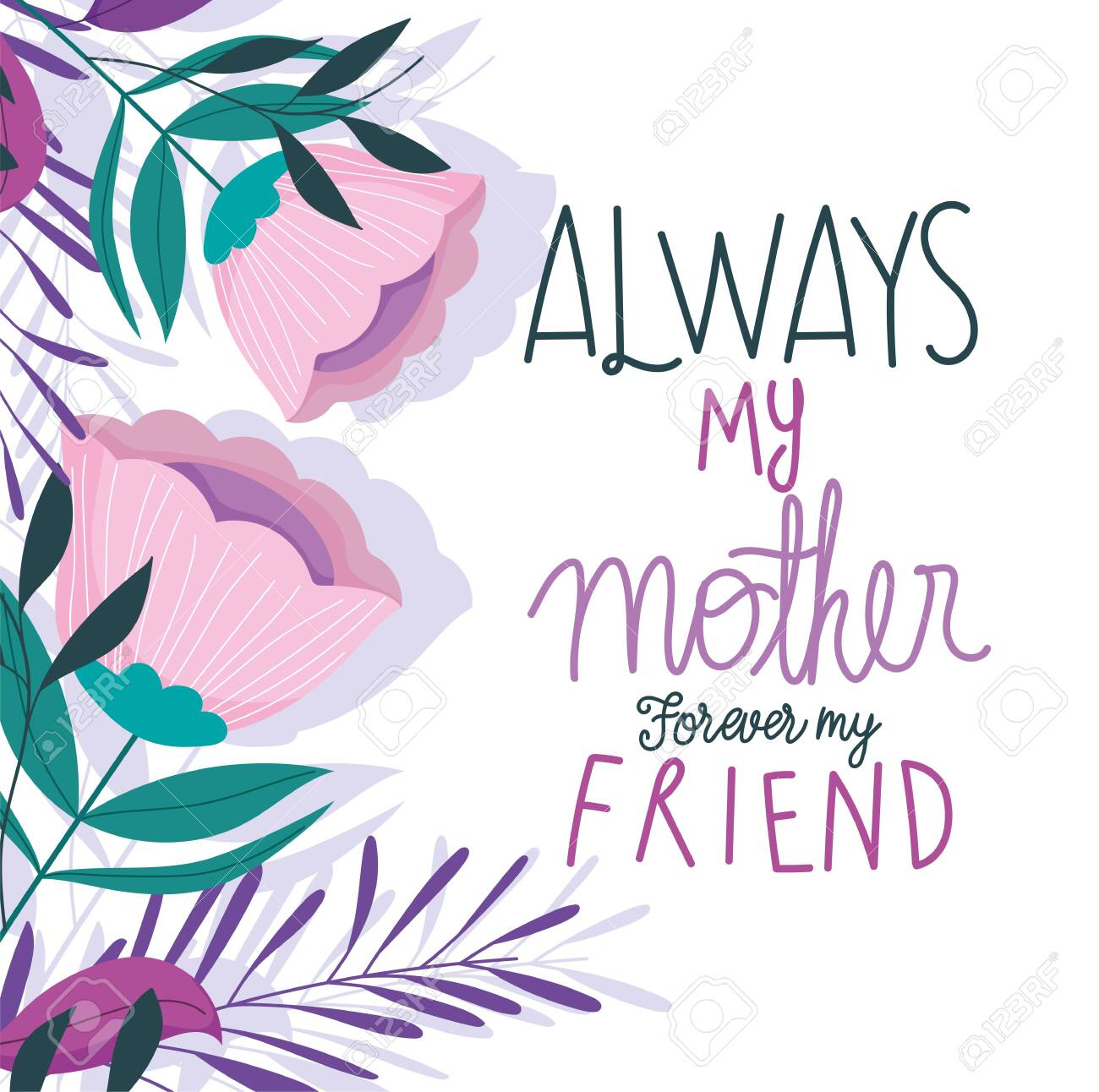 Happy Mothers Day Always My Mother Forever My Friend Flowers
