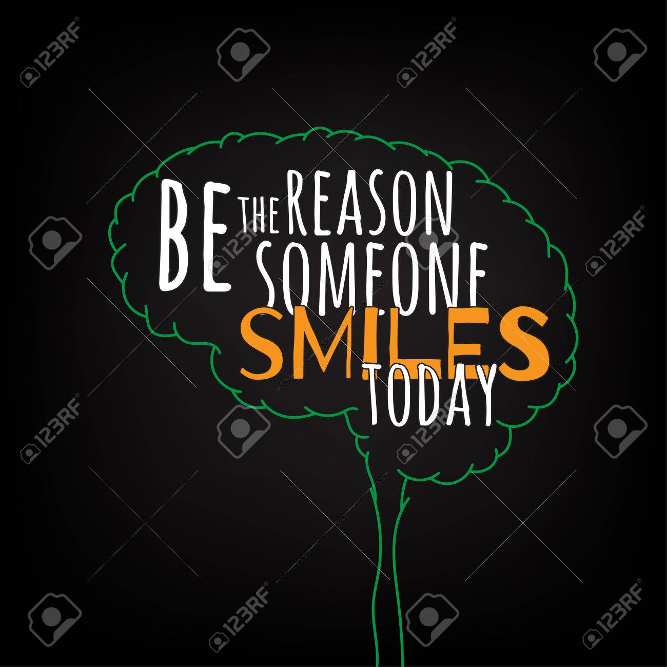 be the reason someone smiles today motivation clever ideas in the brain poster text lettering