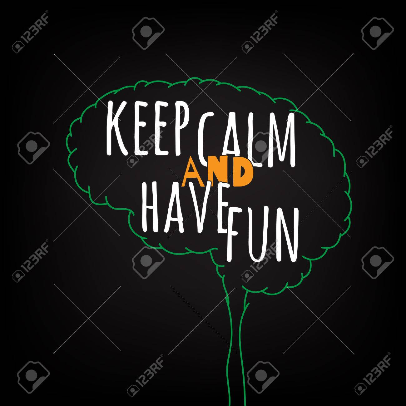 keep calm and have fun motivation clever ideas in the brain poster text lettering of