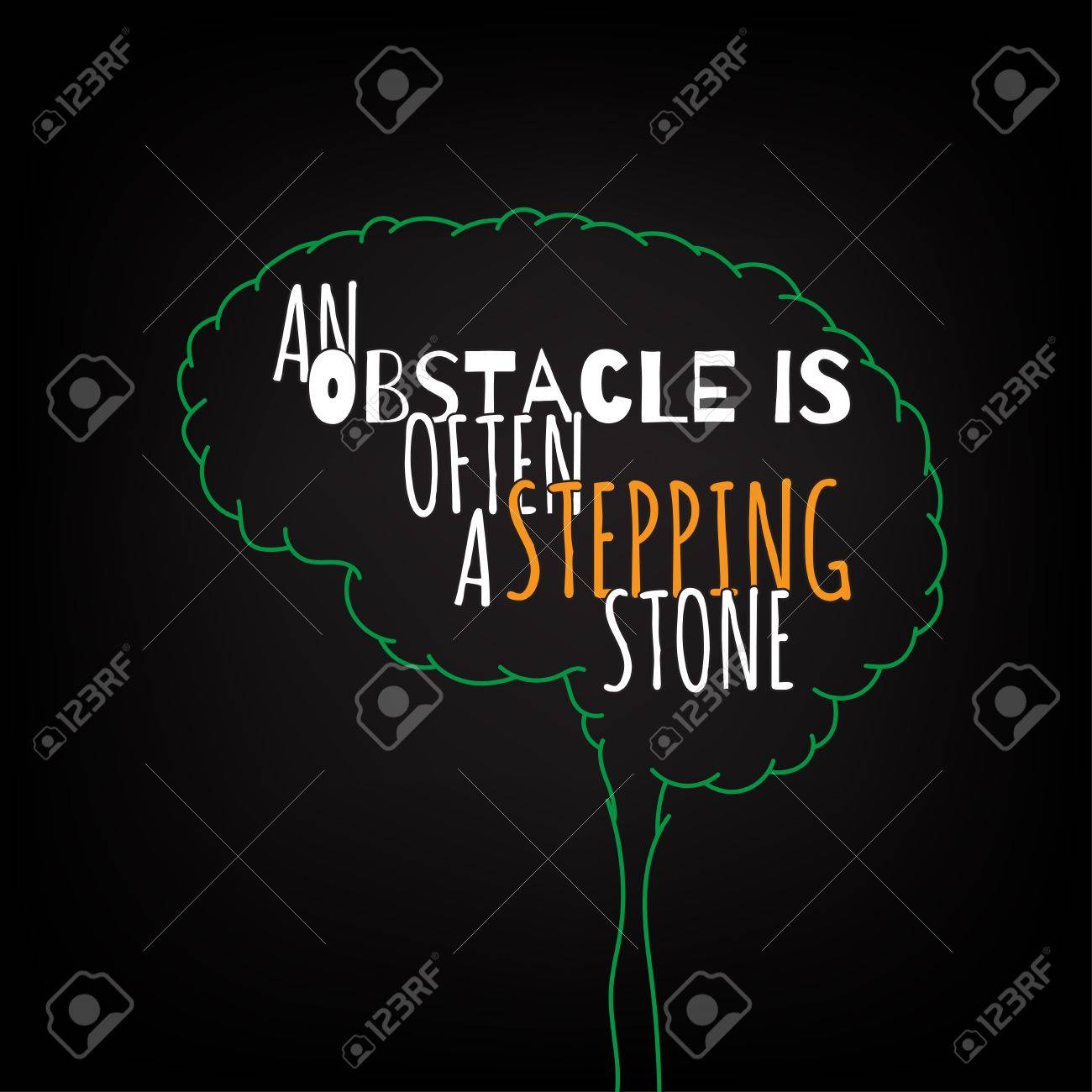An Obstacle Is Often A Stepping Stone Motivation Clever Ideas