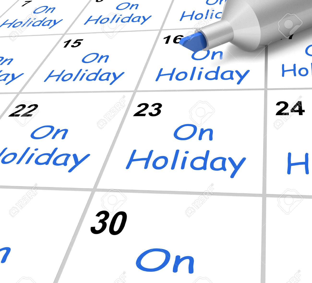 On Holiday Calendar Meaning Vacation And Break From Work Stock ...