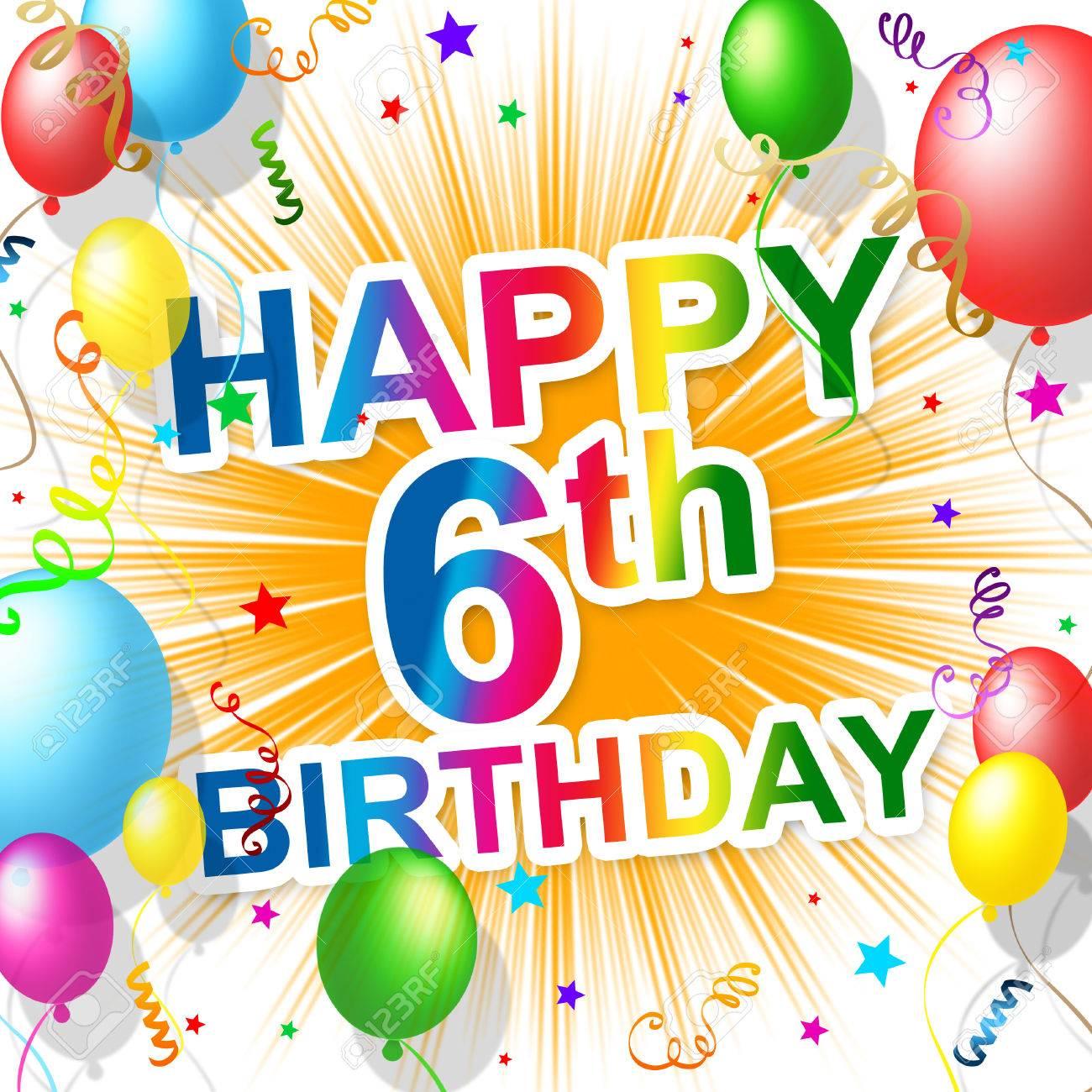 Sechster Geburtstag Anzeigegluckwunsches Und 6 Lizenzfreie Fotos