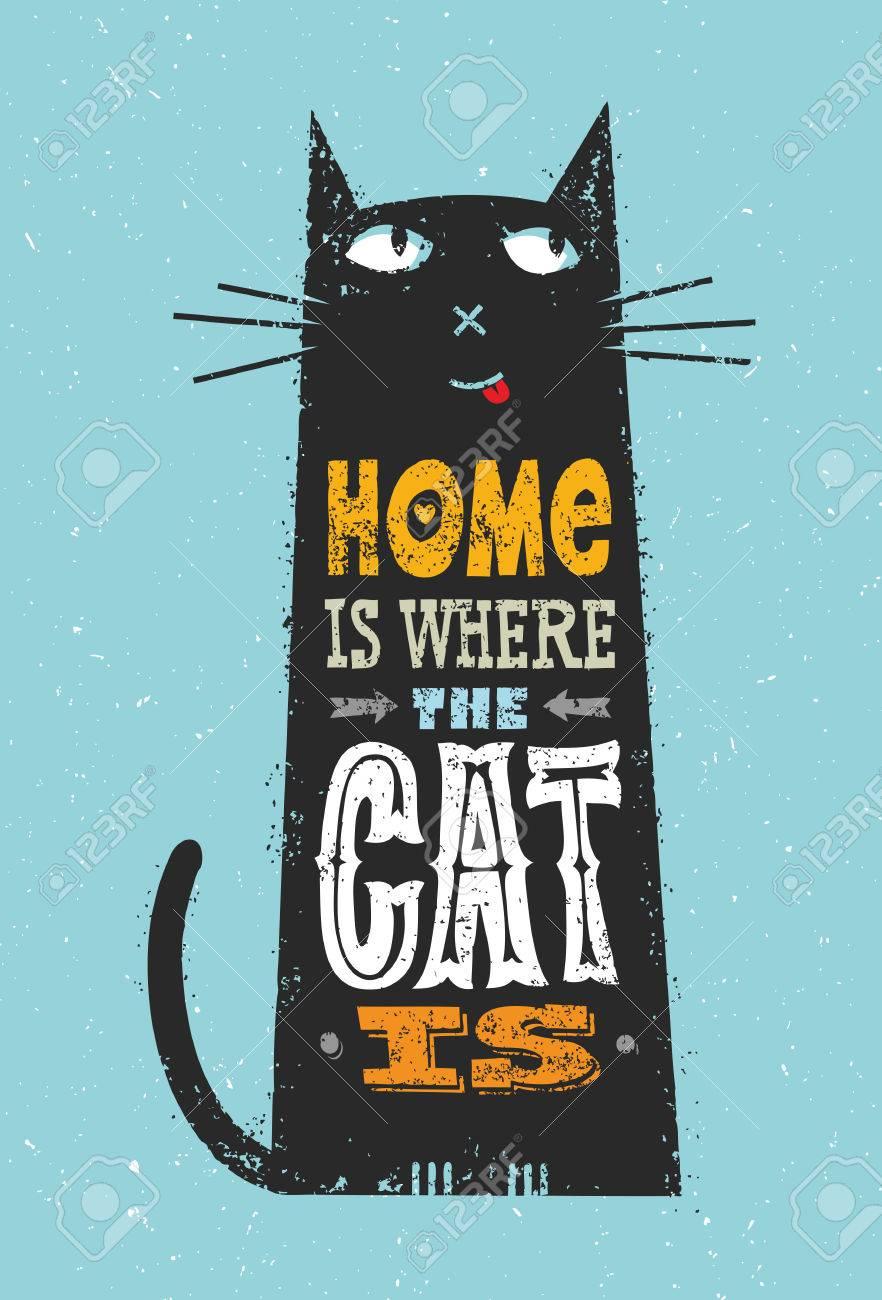 La Casa è Dove Il Gatto è Citazione Divertente Su Animali Vector Eccezionale Tipografia Post Card Concetto In Grunge Distressedd Background