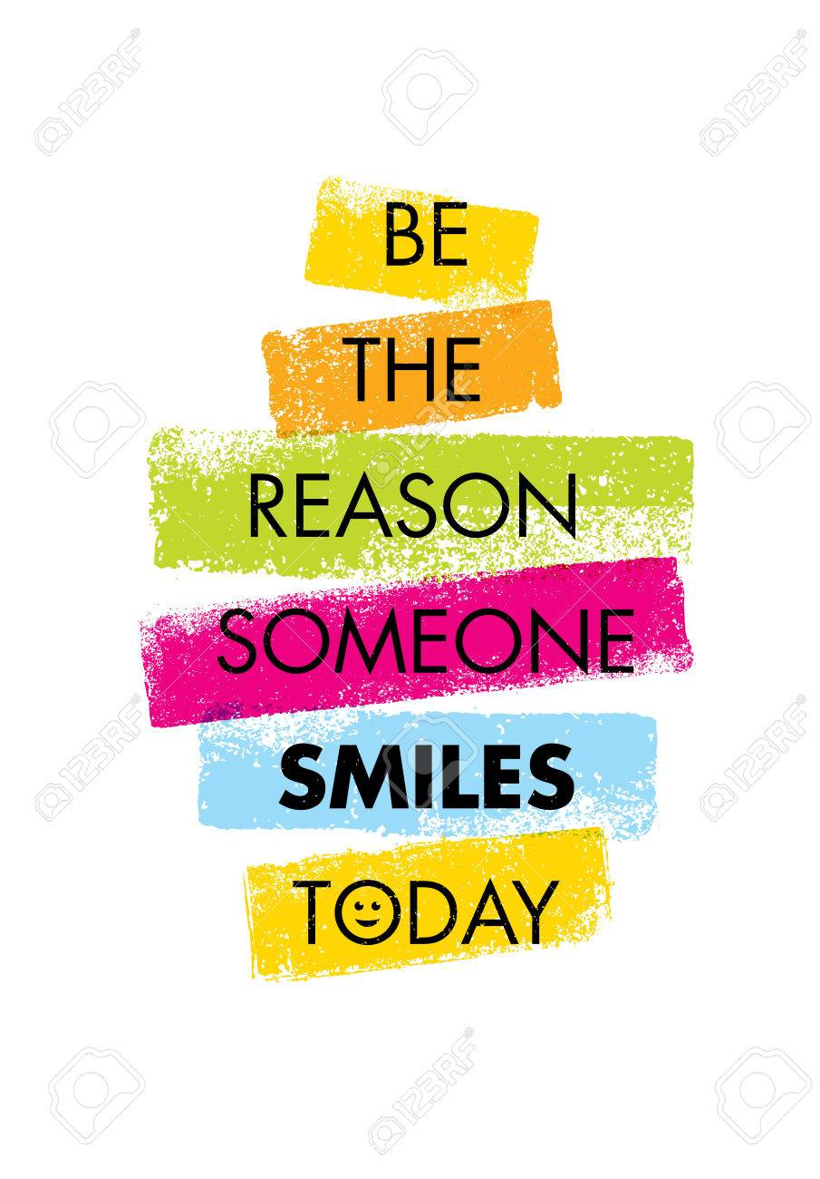 Be The Reason Someone Smiles Today Funny Creative Motivation