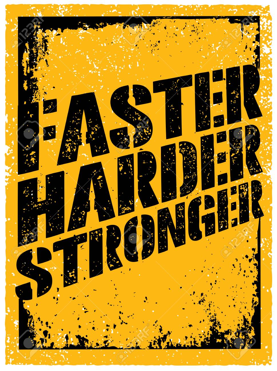 Exceptional Faster, Harder, Stronger. Sport And Fitness Motivation Quote. Creative  Typography Grunge Poster