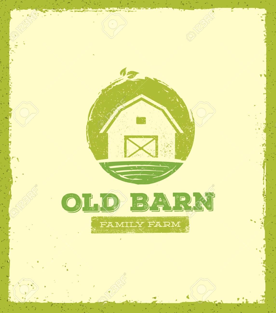 Old Barn Local Farm Creative Sign Concept. Organic Food Fresh Healthy Eco Green Vector Banner Concept - 72166276