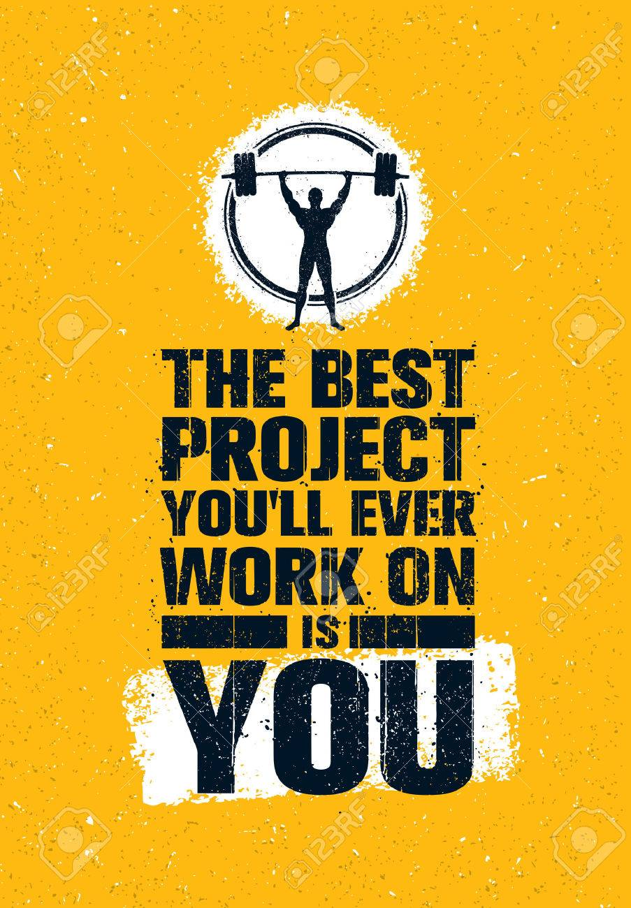 The Best Project You Will Ever Work On Is You. Gym Workout Inspiring Creative Motivation Quote Poster. Fit Body Concept - 72166241