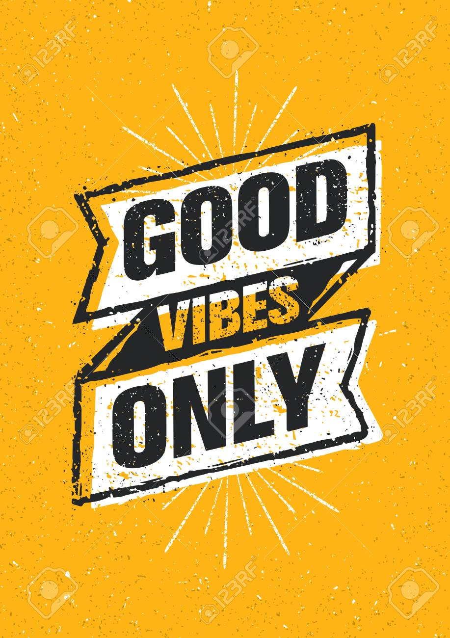 Good Vibes Only Inspiring Creative Motivation Quote. Vector Typography Banner Design Concept On Stained Background - 72391298