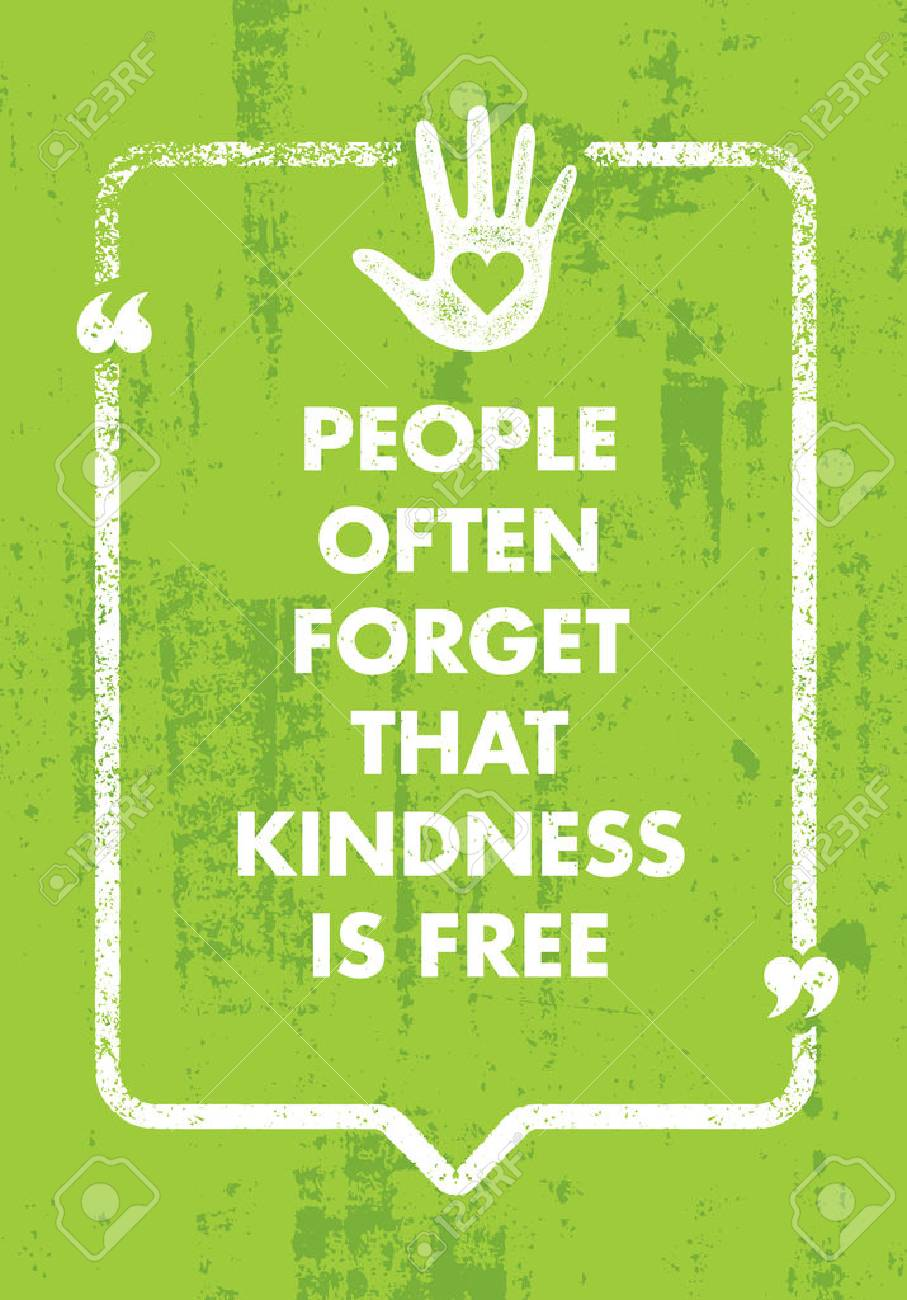 People Often Forget That Kindness Is Free. Charity Inspiration Creative Motivation Quote. Typography - 72123791