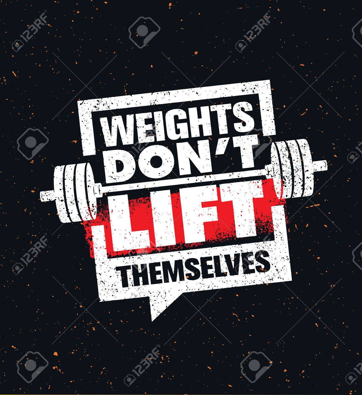 Weights Dont Lift Themselves. Gym Workout and Fitness Inspiring Motivation Quote. Creative Sport Typography - 72279150